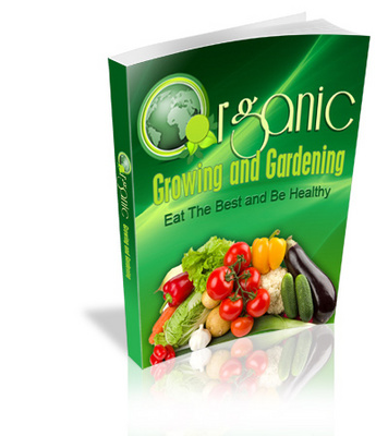 Product picture Organic Growing And Gardening with Master Resell Rights